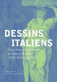 Dessins italiens : Dans les petits papiers d'Antoine Vivenel