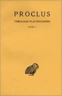 PROCLUS : Théologie platonicienne, livre I