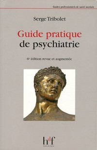 Guide pratique de psychiatrie