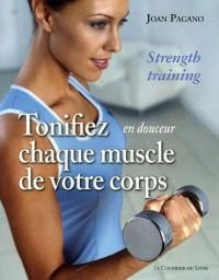 Tonifiez, en douceur, chaque muscle de votre corps : Tonus, minceur et forme pour toute la vie