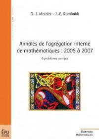 Annales de l'Agregation Interne de Mathematiques : 2005 a 2007