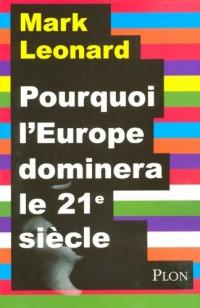 Pourquoi l'Europe dominera le XXIe siècle