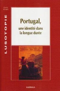 Portugal : Une identité dans la longue durée