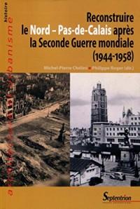 Reconstruire le Nord-Pas-de-Calais après la Seconde Guerre Mondiale (1944-1958)