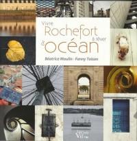 Vivre Rochefort et rêver d'océan