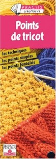 Points de tricot : Les Techniques, les points simples, les points fantaisies