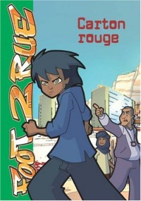 Foot 2 Rue, Tome 10 : Carton rouge