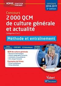 2000 QCM de culture générale et actualité, méthode et entraînement, catégories B et C : Concours 2017-2018