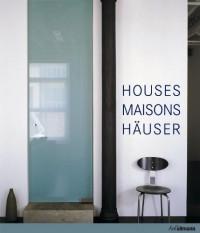 Houses, Maisons, Hauser (Edition Trilingue, Gb/F/d)