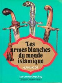 Les armes blanches du monde islamique