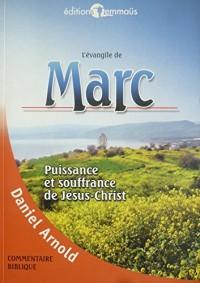 L'Evangile de Marc : Puissance et Souffrance de Jésus-Christ