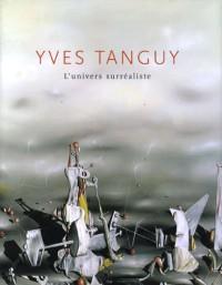 Yves Tanguy : L'univers surréaliste