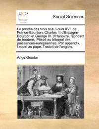Le Procs Des Trois Rois, Louis XVI. de France-Bourbon, Charles III D'Espagne-Bourbon Et George III. D'Hanovre, Fabricant de Boutons. Plaid Au Tribunal