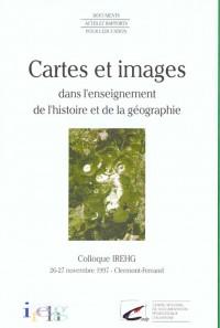Cartes et images dans l'enseignement de l'histoire et de la geographie