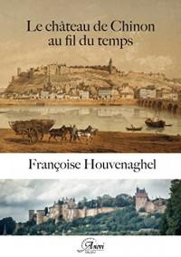 Le Chateau de Chinon au Fil du Temps