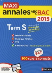 MAXI Annales ABC du BAC 2015 Term S