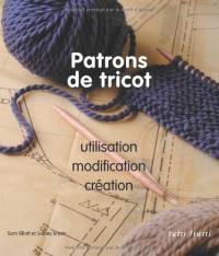 Patrons de Tricot, Utilisation, Modifications, Creations