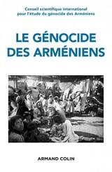 Le génocide des Arméniens - Cents ans de recherche 1915-2015: Cent ans de recherche 1915-2015