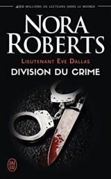 Lieutenant Eve Dallas, Tome 18 : Division du crime [Poche]