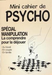 Mini cahier de psycho spécial manipulation : La comprendre pour la déjouer
