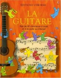 La Guitare : Plus de 40 morceaux à jouer et à écouter sur Internet