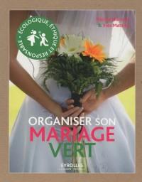 Organiser son mariage vert : Ecologique, éthique et responsable