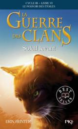 La guerre des Clans, Cycle III, Tome 06 : Soleil levant [Poche]