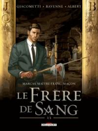 Marcas, Maître Franc-Maçon, Tome 4 : Le frère de sang 2/3