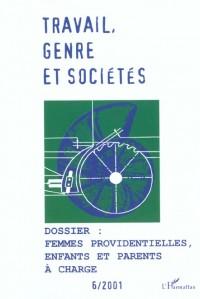 Travail genre et societes n.6 octobre 2001 : femmes providentielles enfants et parents a charges