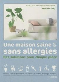 Une maison saine et sans allergies : Des solutions pour chaque pièce