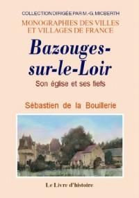 Bazouges-Sur-le-Loir. Son Eglise et Ses Fiefs
