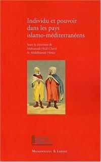 Individu et pouvoir dans les pays islamo-méditerranéens