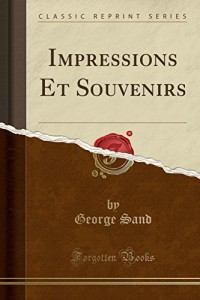 Impressions Et Souvenirs (Classic Reprint)