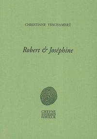 Robert & Joséphine