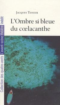 L'Ombre Si Bleue du Coelacanthe