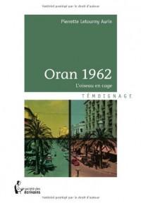 ORAN 1962; Loiseau en cage