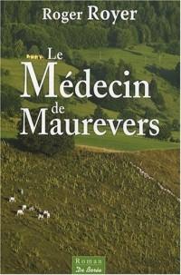 Medecin de Maurevers (le)