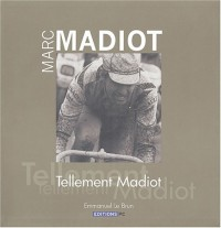 Marc Madiot : Tellement Madiot