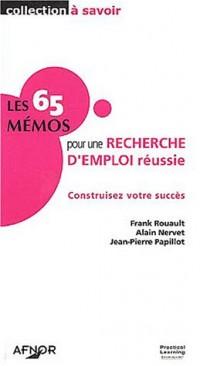 Les 65 mémos pour une recherche d'emploi réussie : Construisez votre succès