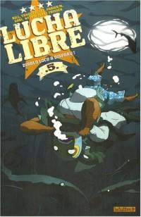 Lucha Libre, Tome 5 : Diablo Loco a disparu !