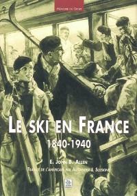 Le ski en France 1840-1940