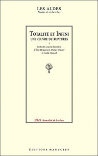 Totalité et infini : Une oeuvre de ruptures