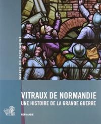 Vitraux de Normandie : Une histoire de la Grande Guerre