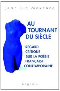 Au tournant du siècle : Regard critique sur la poésie française contemporaine