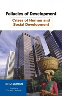 Fallacies of Development--Crises of Human and Social Development : The End of Hubris