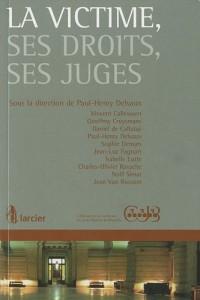 La victime, ses droits, ses juges
