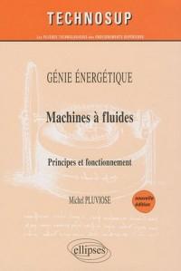 Machines a Fluides Principes & Fonctionnement Génie Energétique Niveau C Nouvelle Edition