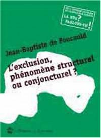 L'exclusion, phénomène structurel ou conjoncturel ?