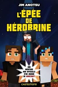 L'Épée de Herobrine: Minecraft - L'Épée de Herobrine T01