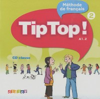 Tip top ! Niveau 2 classe (1CD audio)